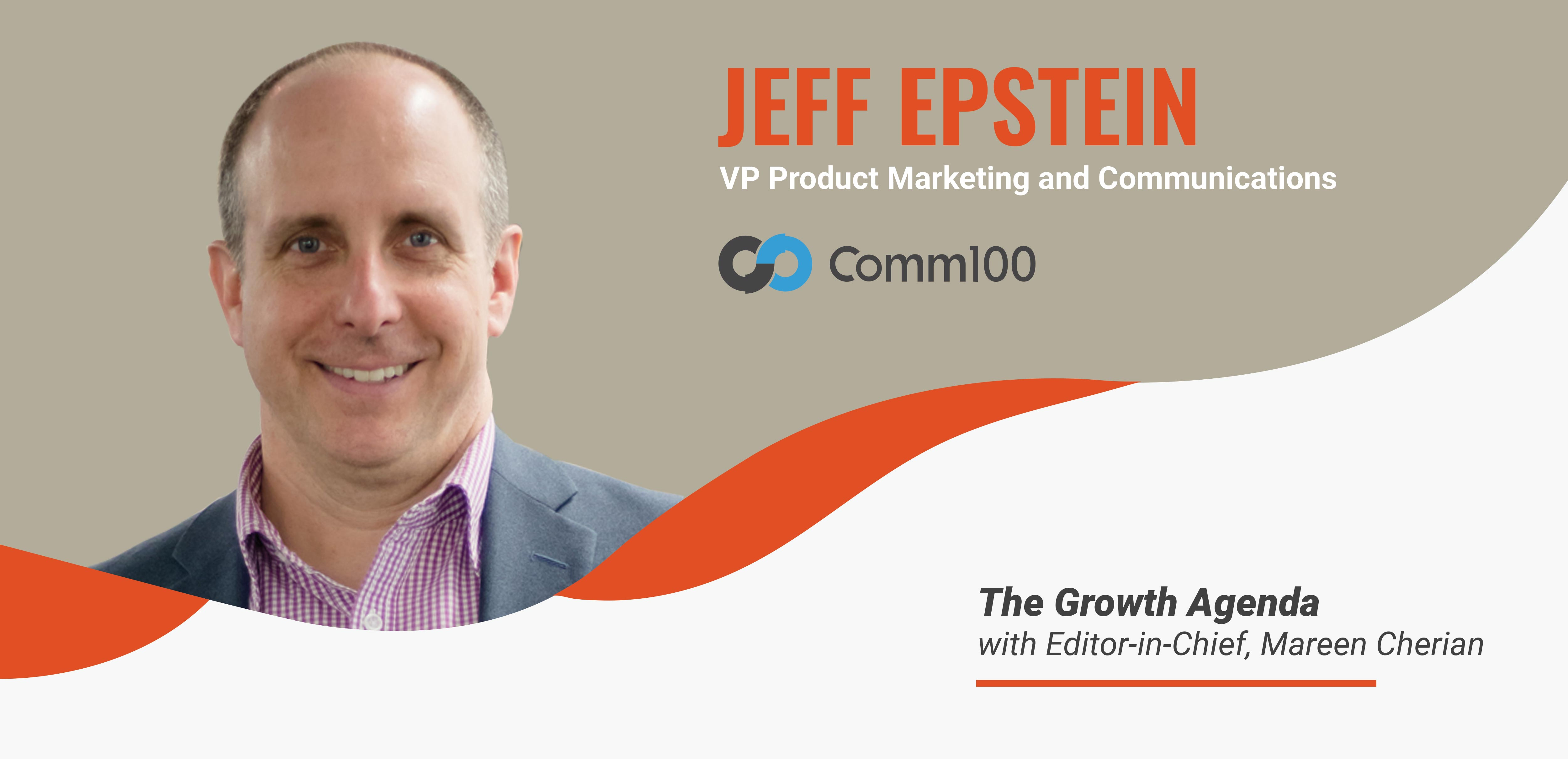 Q&A with Jeff Epstein, VP Marketing at Comm100