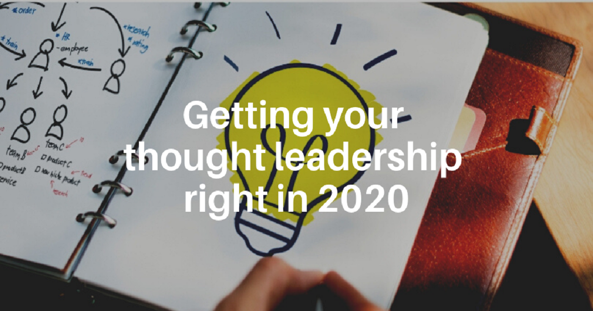 Getting your thought leadership right in 2020