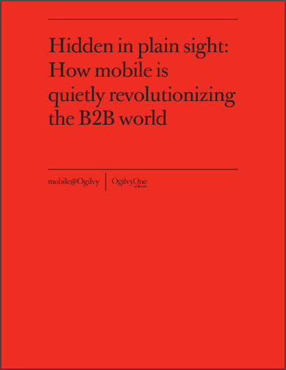 HIDDEN IN PLAIN SIGHT: HOW MOBILE IS QUIETLY REVOLUTIONIZING THE B2B WORLD