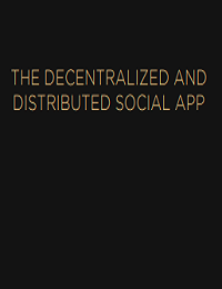 THE DECENTRALIZED AND DISTRIBUTED SOCIAL APP